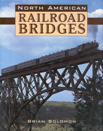 North American Railroad Bridges by Brian Solomon
